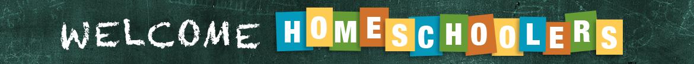 welcome homeschoolers